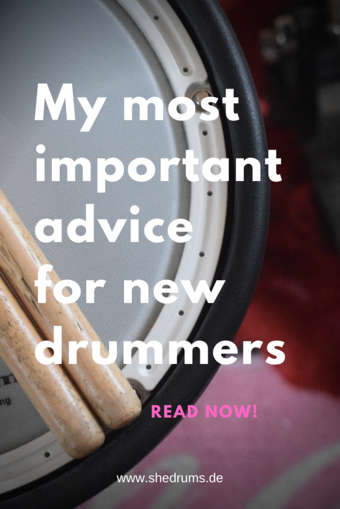 New into drumming - the most important advice