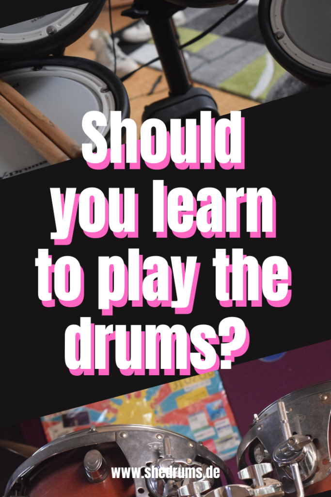 Should you learn to play the drums?