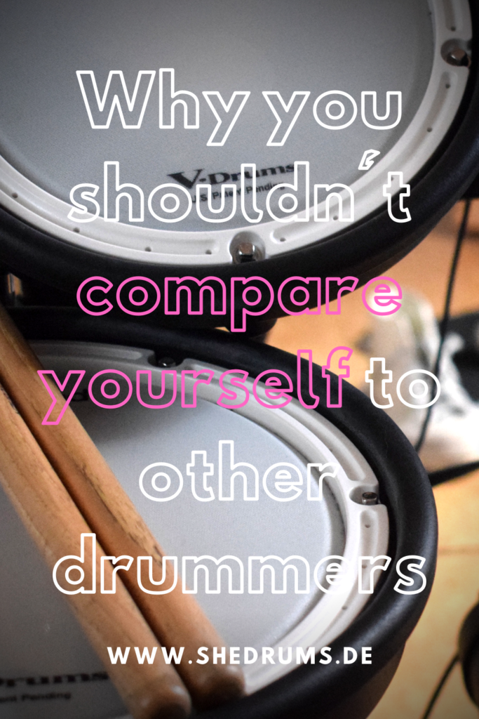 Why you shouldn't compare yourself to other drummers