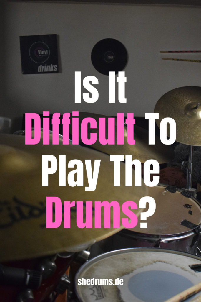 Play the drums difficult