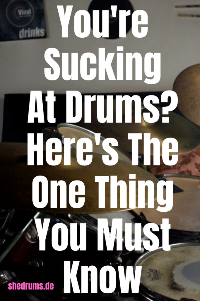 Sucking at drums tips
