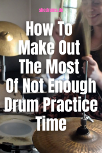 Not enough drum practice time