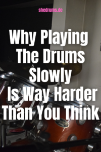 Playing drums slowly